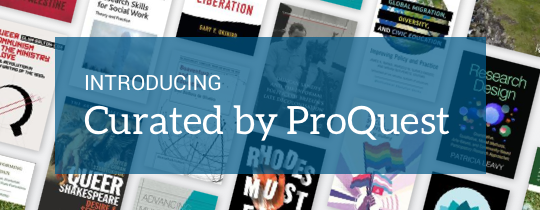 Introducing: Curated by ProQuest